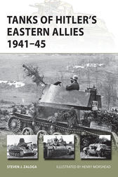 Tanks of Hitler's Eastern Allies 1941-45 by Steven J Zaloga