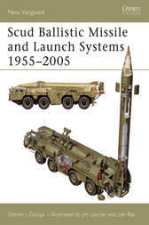 Scud Ballistic Missile and Launch Systems 1955-2005 by Steven J Zaloga