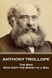 The Man Who Kept His Money In A Box by Anthony Trollope