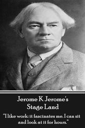 Stage Land by Jerome  K Jerome