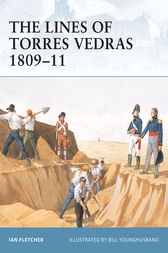 The Lines of Torres Vedras 1809-11 by Ian Fletcher