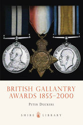 British Gallantry Awards 1855-2000 by Peter Duckers