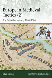 European Medieval Tactics (2): New Infantry, New Weapons 1260-1500 by David Nicolle