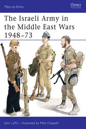 The Israeli Army in the Middle East Wars 1948-73 by John Laffin