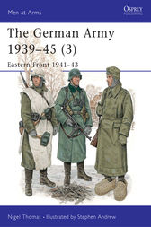 The German Army 1939-45 (3): Eastern Front 1941-43 by Nigel Thomas
