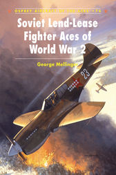 Soviet Lend-Lease Fighter Aces of World War 2 by George Mellinger