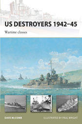 US Destroyers 1942-45: Wartime classes by Dave McComb