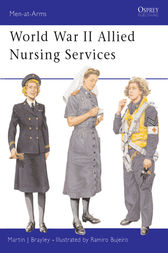 World War II Allied Nursing Services by Martin Brayley