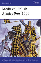 Medieval Polish Armies 966-1500 by Witold Sarnecki