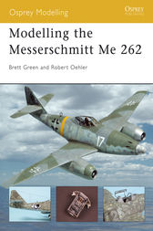 Modelling the Messerschmitt Me 262 by Robert Oehler