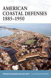 American Coastal Defenses 1885-1950 by Terrance McGovern
