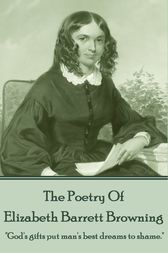 Elizabeth Barrett Browning, The Poetry Of by Elizabeth Barrett Browning