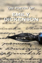 Emily Dickinson, The Poetry by Emily Dickinson