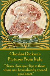 Pictures From Italy, By Charles Dickens by Charles Dickens