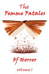 The Femme Fatales Of Horror, Vol. 1 by Mary Shelley