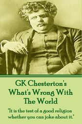 Whats Wrong With The World by GK Chesterton