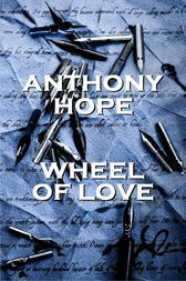 Wheel Of Love by Anthony Hope