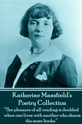 The Poetry Of Katherine Mansfield by Katherine Mansfield