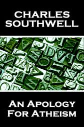 An Apology For Atheism by Charles Southwell