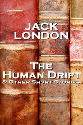 The Human Drift by Jack London