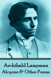 Alcyone & Other Poems by Archibald Lampman