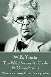The Wild Swans At Coole & Other Poems by W.B. Yeats