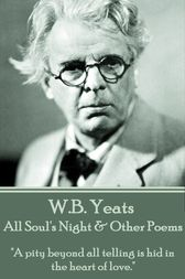All Soul's Night & Other Poems by W.B. Yeats