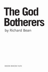 The God Botherers by Richard Bean