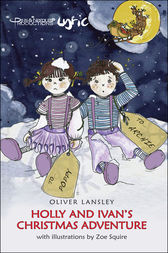 Holly and Ivan's Christmas Adventure by Oliver Lansley