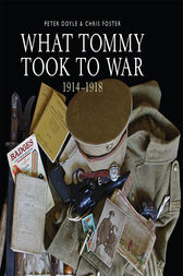 What Tommy Took to War: 1914-1918 by Peter Doyle