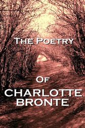 The Poetry Of Charlotte Bronte by Charlotte Bronte