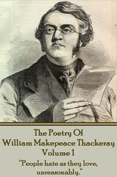 The Poetry Of William Makepeace Thackeray - Volume 1 by William   Makepeace Thackeray