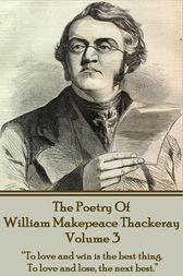 The Poetry Of William Makepeace Thackeray - Volume 3 by William   Makepeace Thackeray
