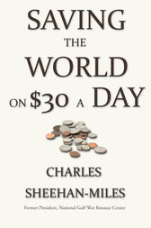 Saving the World On Thirty Dollars a Day by Charles Sheehan-Miles