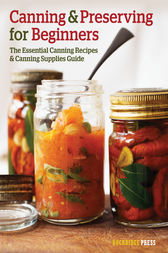 Canning and Preserving for Beginners by Rockridge Press