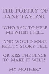 The Poetry Of Jane Taylor by Jane Taylor