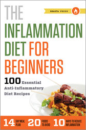 The Inflammation Diet for Beginners by Shasta Press