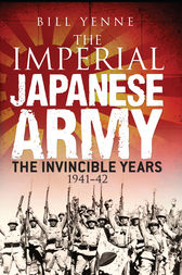 The Imperial Japanese Army by Bill Yenne
