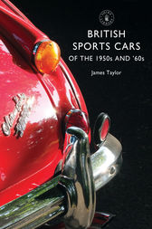 British Sports Cars of the 1950s and 60s by James Taylor