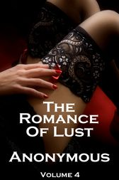 The Romance of Lust Volume 4 by Author Anonymous