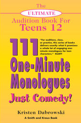 The Ultimate Audition Book for Teens Volume 12 by Kristen Dabrowski