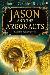 Jason and the Argonauts by Felicity Brooks
