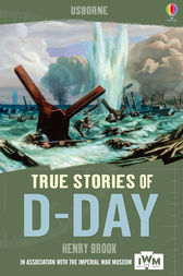 True Stories of D-Day by Henry Brook