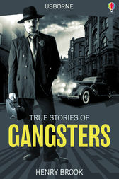 True Stories of Gangsters by Henry Brook