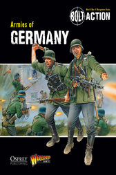 Bolt Action: Armies of Germany by Warwick Kinrade