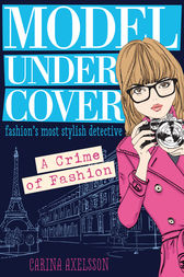 Model Under Cover – A Crime of Fashion by Carina Axelsson