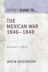 The Mexican War 1846–1848 by Douglas V Meed