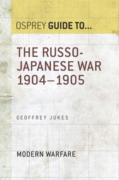 The Russo-Japanese War 1904–1905 by Geoffrey Jukes