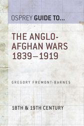 The Anglo-Afghan Wars 1839–1919 by Gregory Fremont-Barnes