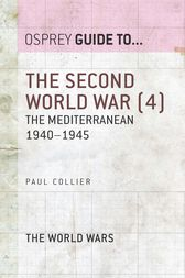 The Second World War (4): The Mediterranean 1940-1945 by Paul Collier